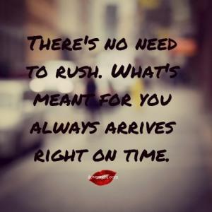 Terburu-buru hingga melewatkan proses menunggu seringkali berakhir dengan penyesalan.